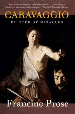 Caravaggio: Painter of Miracles 9780061768903