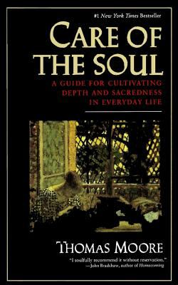 Care of the Soul: Guide for Cultivating Depth and Sacredness in Everyday Life, a 9780060922245