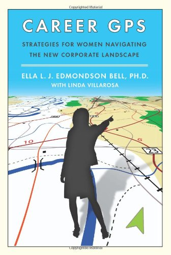 Career GPS: Strategies for Women Navigating the New Corporate Landscape 9780061714382