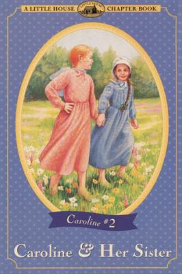 Caroline & Her Sister: Adapted from the Caroline Years Books