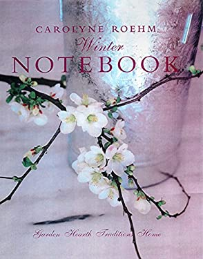 Carolyne Roehm's Winter Notebook 9780060194529