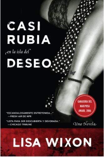 Casi Rubia En La Isla del Deseo: Una Novela