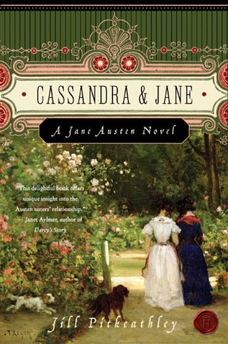 Cassandra & Jane: A Jane Austen Novel