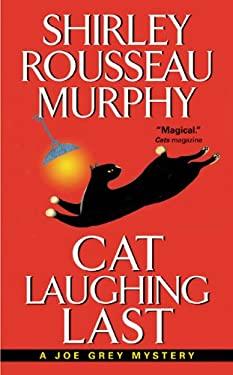 Cat Laughing Last: A Joe Grey Mystery