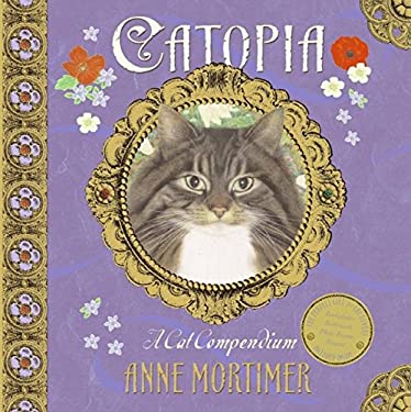 Catopia: A Cat Compendium [With Bookplates and Bookmark and Photo Frame and Magnet]