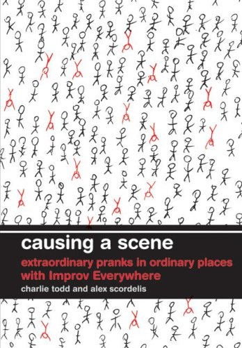 Causing a Scene: Extraordinary Pranks in Ordinary Places with Improv Everywhere 9780061703638