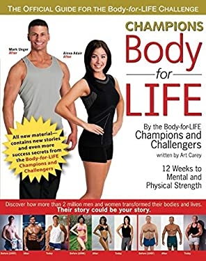 Champions Body-For-Life: 12 Weeks to Mental and Physical Strength