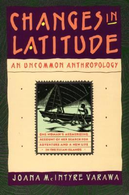 Changes in Latitude: An Uncommon Anthropology