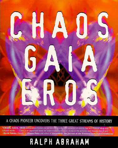 Chaos, Gaia, Eros: A Chaos Pioneer Uncovers the Three Great Streams of History