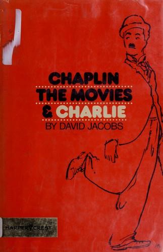 Chaplin, the Movies, & Charlie