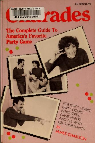 Charades, the Complete Guide to America's Favorite Party Game