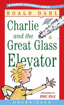 Charlie and the Great Glass Elevator: Charlie and the Great Glass Elevator