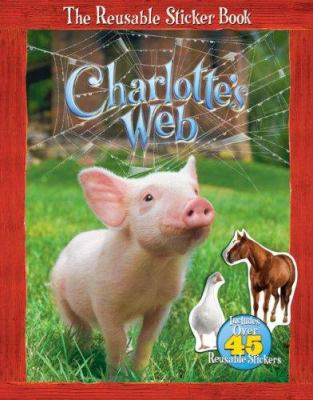Charlotte's Web: The Reusable Sticker Book [With Stickers]