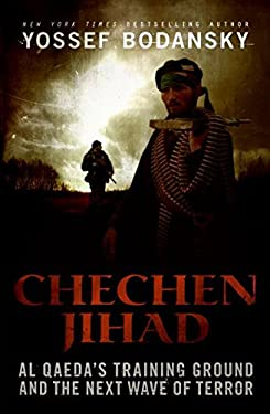 Chechen Jihad: Al Qaeda's Training Ground and the Next Wave of Terror 9780060841706