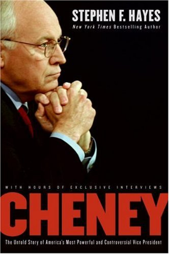 Cheney: The Untold Story of the Most Powerful and Controversial Vice President in American History
