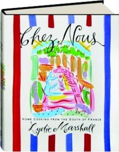 Chez Nous: Home Cooking from the South of France