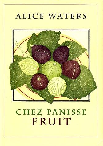 Chez Panisse Fruit 9780060199579