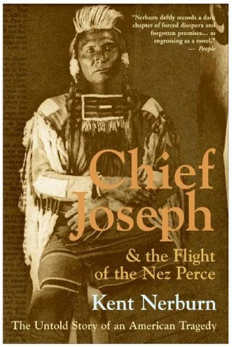 Chief Joseph & the Flight of the Nez Perce: The Untold Story of an American Tragedy 9780061136085
