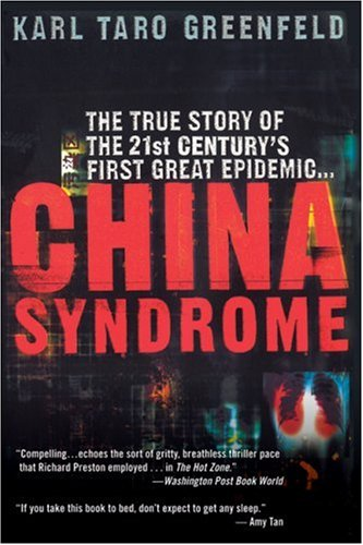 China Syndrome: The True Story of the 21st Century's First Great Epidemic 9780060587239
