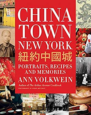Chinatown New York: Portraits, Recipes, and Memories 9780061188596