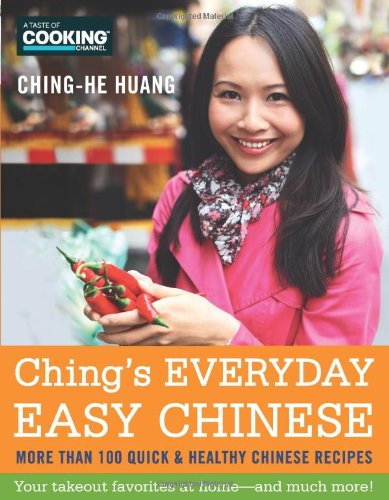 Ching's Everyday Easy Chinese: More Than 100 Quick & Healthy Chinese Recipes 9780062077493