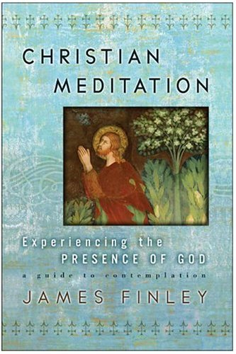 Christian Meditation: Experiencing the Presence of God 9780060750640