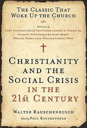 Christianity and the Social Crisis in the 21st Century: The Classic That Woke Up the Church 185845