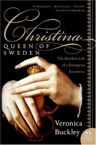 Christina, Queen of Sweden: The Restless Life of a European Eccentric 9780060736187
