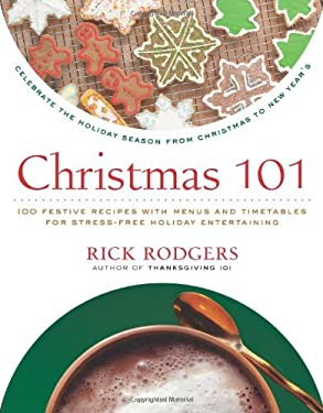 Christmas 101: Celebrate the Holiday Season from Christmas to New Year's 9780061227349