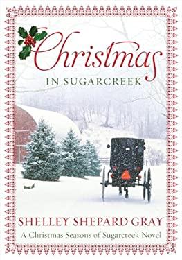 Christmas in Sugarcreek: A Christmas Seasons of Sugarcreek Novel 9780062089762