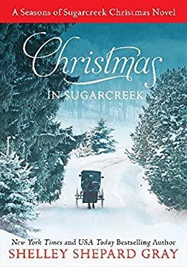 Christmas in Sugarcreek: A Christmas Seasons of Sugarcreek Novel 9780062196408