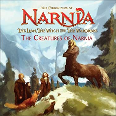 Chronicles of Narnia the Creatures of Narnia