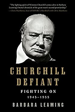 Churchill Defiant: Fighting On: 1945-1955 9780061337604