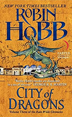 City of Dragons: Volume Three of the Rain Wilds Chronicles 9780061561696