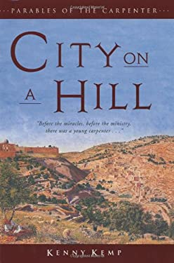 City on a Hill: Parables of the Carpenter