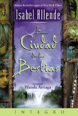 La Ciudad de Las Bestias: Ciudad de Las Bestias, La = City of the Beasts 9780060510770