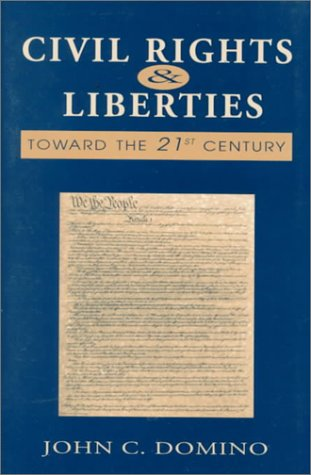 Civil Rights and Liberties: Toward the 21st Century