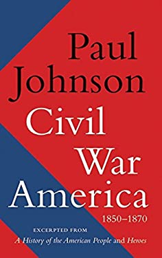 Civil War America: 1850-1870 9780062076250