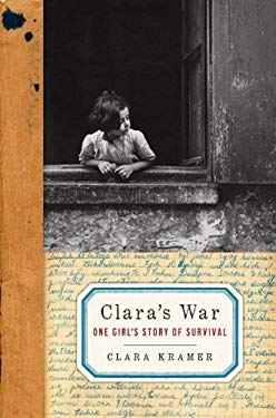 Clara's War: One Girl's Story of Survival 9780061775079