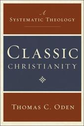 Classic Christianity: A Systematic Theology 202277