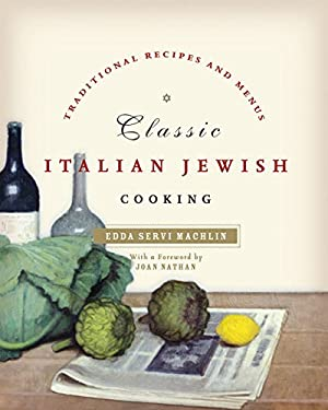 Classic Italian Jewish Cooking: Traditional Recipes and Menus 9780060758028