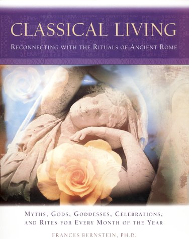 Classical Living: A Month to Month Guide to Ancient Rituals for Heart and Home 9780062516244
