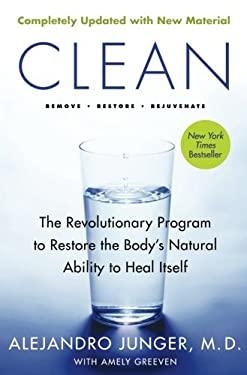Clean -- Expanded Edition: The Revolutionary Program to Restore the Body's Natural Ability to Heal Itself 9780062201669