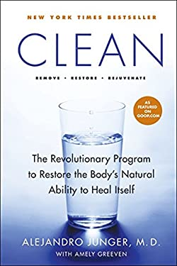 Clean: The Revolutionary Program to Restore the Body's Natural Ability to Heal Itself 9780061735325