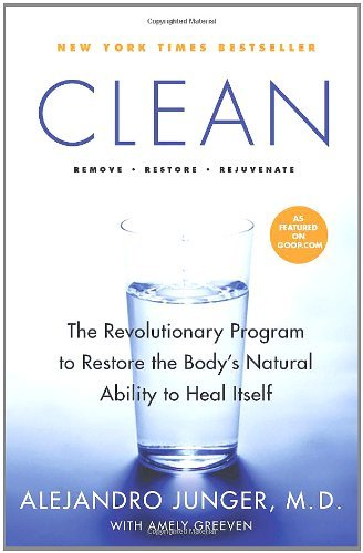 Clean: The Revolutionary Program to Restore the Body's Natural Ability to Heal Itself 9780061735332