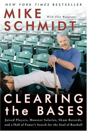 Clearing the Bases: Juiced Players, Monster Salaries, Sham Records, and a Hall of Famer's Search for the Soul of Baseball 9780060855000