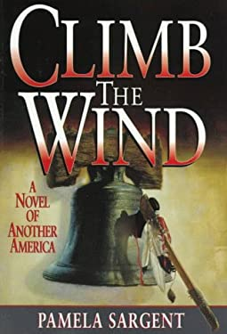 Climb the Wind: A Novel of Another America