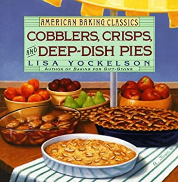 Cobblers, Crisps, and Deep-Dish Pies