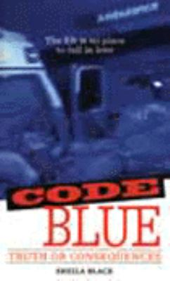 Code Blue: Truth or Consequences