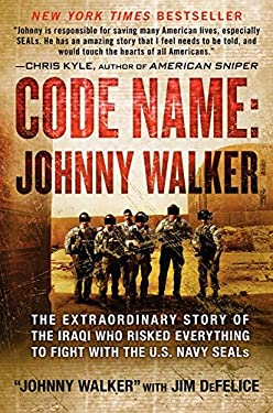 Code Name, Johnny Walker: The Extraordinary Story of the Iraqi Who Risked Everything to Fight with the US Navy SEALs